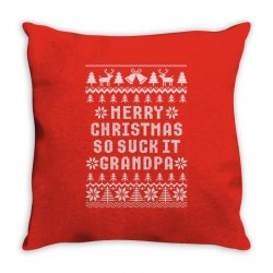 Merry Christmas So Suck It Grandpa Ugly Sweater Throw Pillow Designed By Tshiart