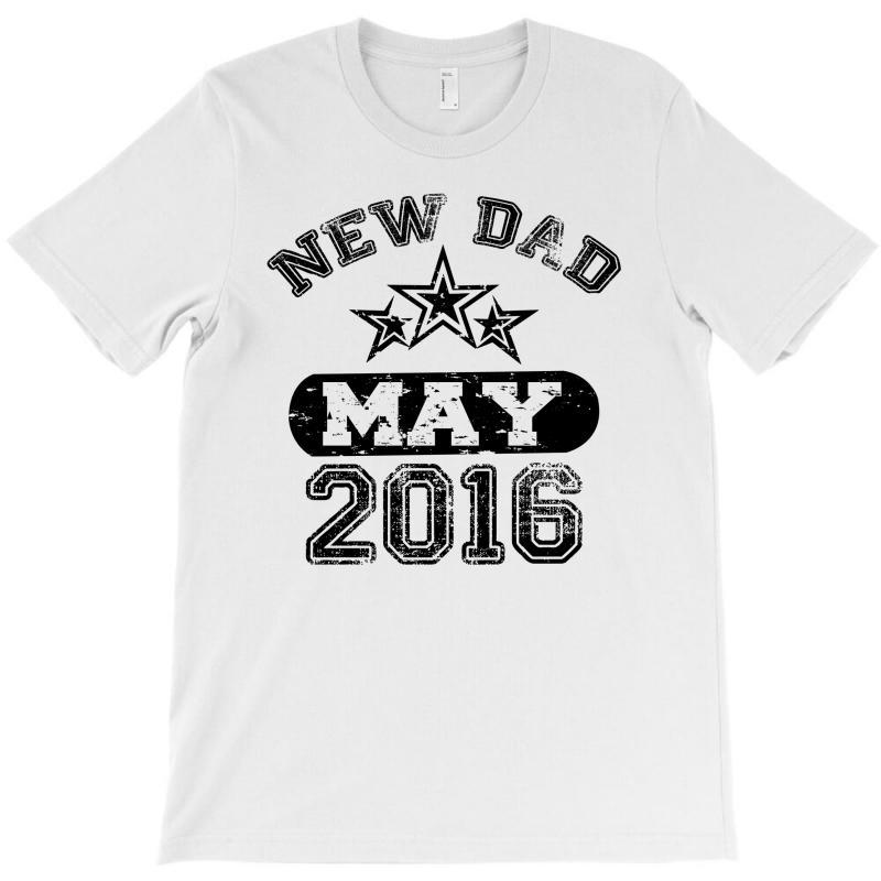 Dad To Be May 2016 T-shirt | Artistshot
