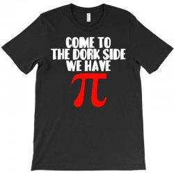 come to the dork side T-Shirt | Artistshot