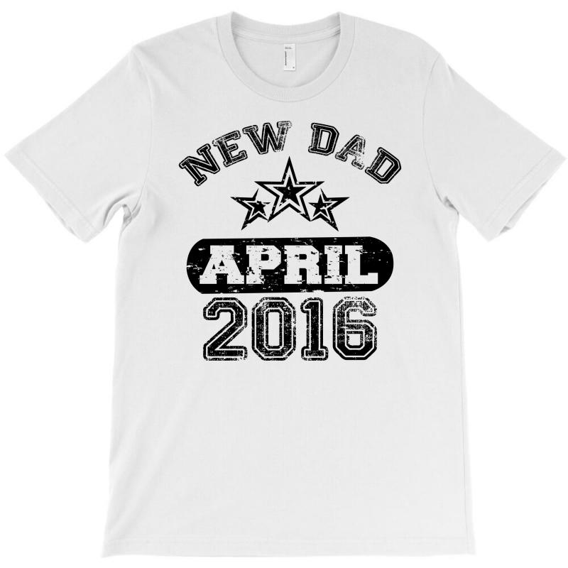 Dad To Be April 2016 T-shirt | Artistshot