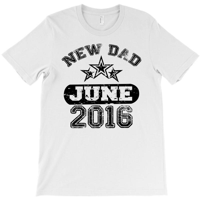 Dad To Be June 2016 T-shirt | Artistshot
