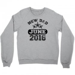 Dad To Be June 2016 Crewneck Sweatshirt | Artistshot