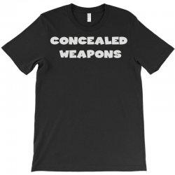 concealed weapons T-Shirt   Artistshot