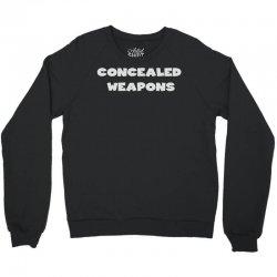 concealed weapons Crewneck Sweatshirt   Artistshot
