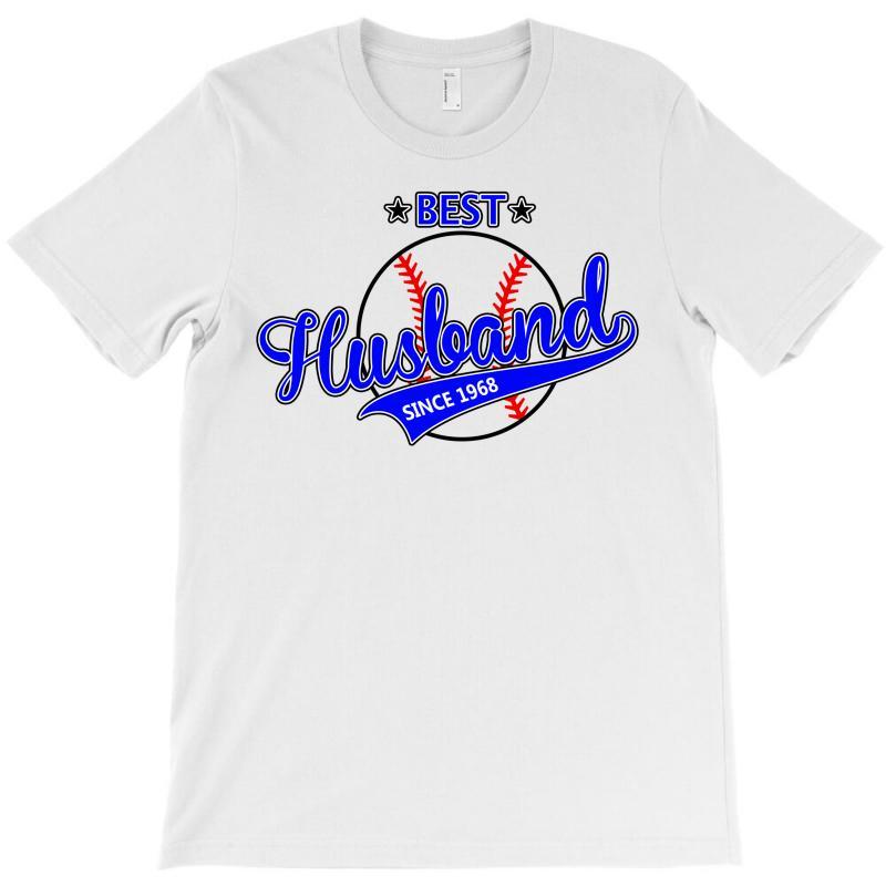 Best Husband Since 1968 - Baseball Husband T-shirt | Artistshot