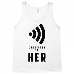 connected to her Tank Top | Artistshot