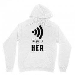 connected to her Unisex Hoodie | Artistshot
