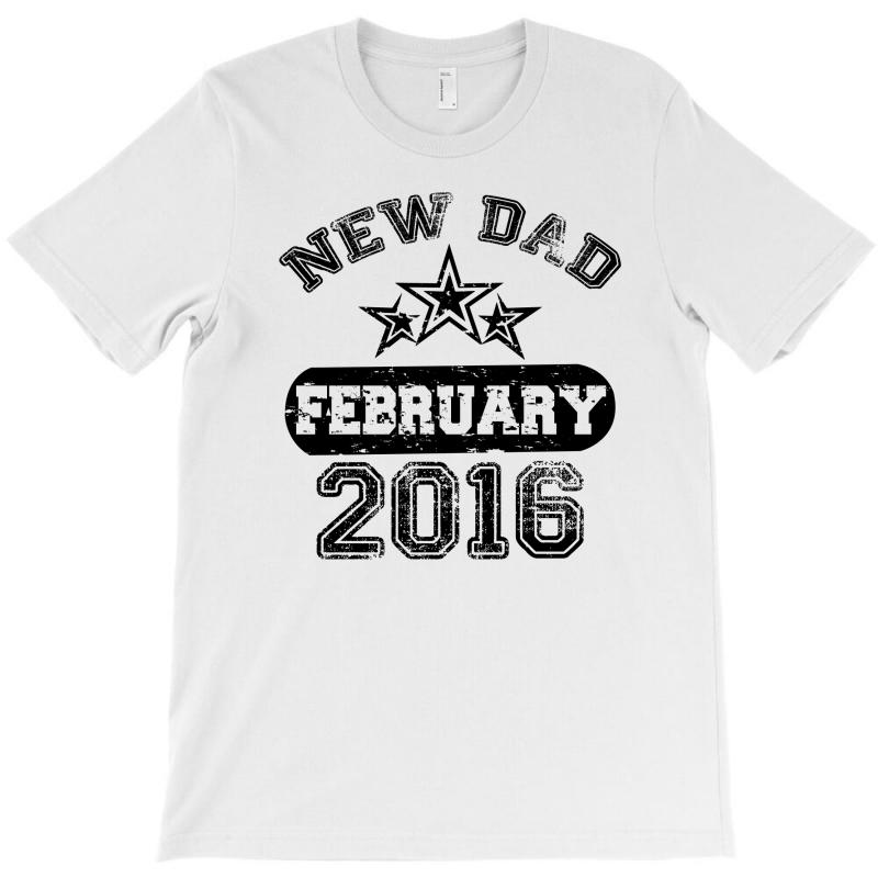 Dad To Be February 2016 T-shirt | Artistshot