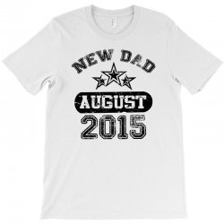 Dad To Be August 2016 T-Shirt | Artistshot