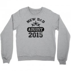 Dad To Be August 2016 Crewneck Sweatshirt | Artistshot