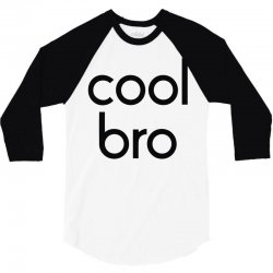 cool bro 3/4 Sleeve Shirt | Artistshot