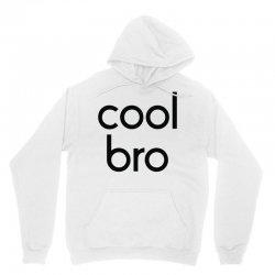 cool bro Unisex Hoodie | Artistshot
