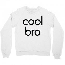 cool bro Crewneck Sweatshirt | Artistshot