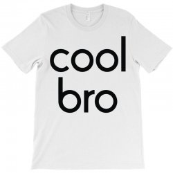 cool bro T-Shirt | Artistshot