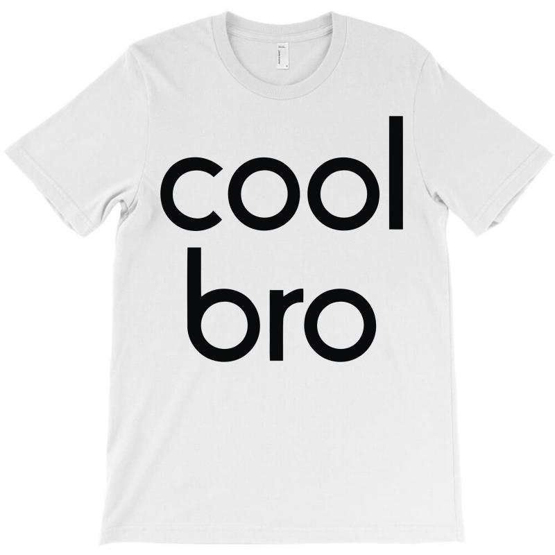 Cool Bro T-shirt   Artistshot