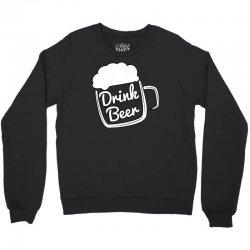 cool drink beer t shirt (2) Crewneck Sweatshirt | Artistshot