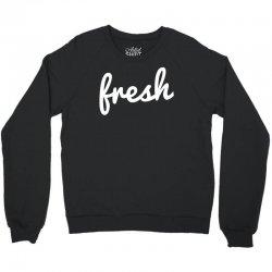 cool fresh typography Crewneck Sweatshirt | Artistshot