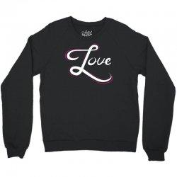 cool love hand lettering t shirt Crewneck Sweatshirt | Artistshot