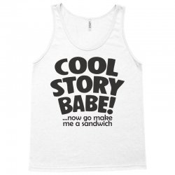 cool story babe Tank Top | Artistshot
