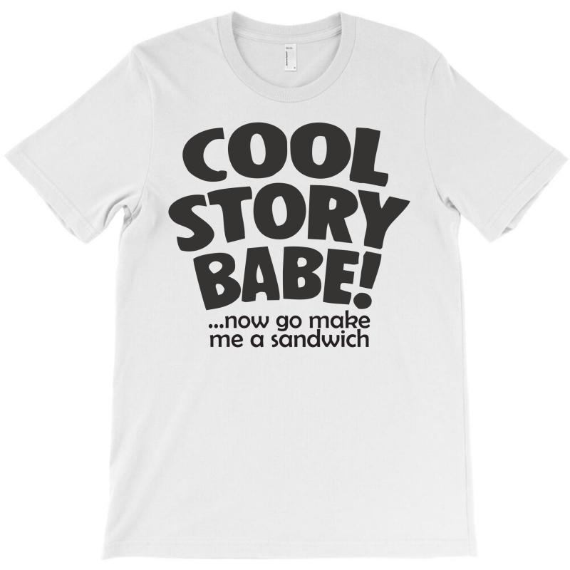 Cool Story Babe T-shirt | Artistshot