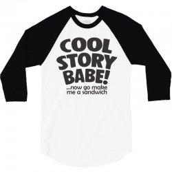cool story babe 3/4 Sleeve Shirt | Artistshot