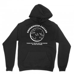 copernicus called, turns out you're not the centre of the universe Unisex Hoodie | Artistshot