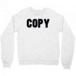 copy Crewneck Sweatshirt   Artistshot
