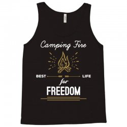 Camping Fire - Best Life For Freedom Tank Top   Artistshot