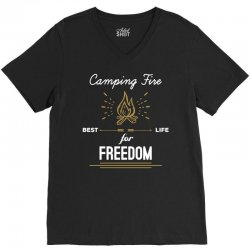 Camping Fire - Best Life For Freedom V-Neck Tee   Artistshot