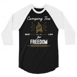 Camping Fire - Best Life For Freedom 3/4 Sleeve Shirt   Artistshot