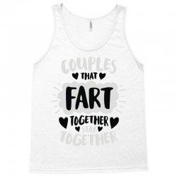 couples that fart together stay together Tank Top   Artistshot