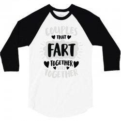 couples that fart together stay together 3/4 Sleeve Shirt   Artistshot
