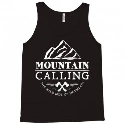 Mountain Calling The Wild Side Of Mountain Tank Top | Artistshot