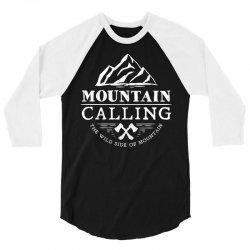Mountain Calling The Wild Side Of Mountain 3/4 Sleeve Shirt | Artistshot