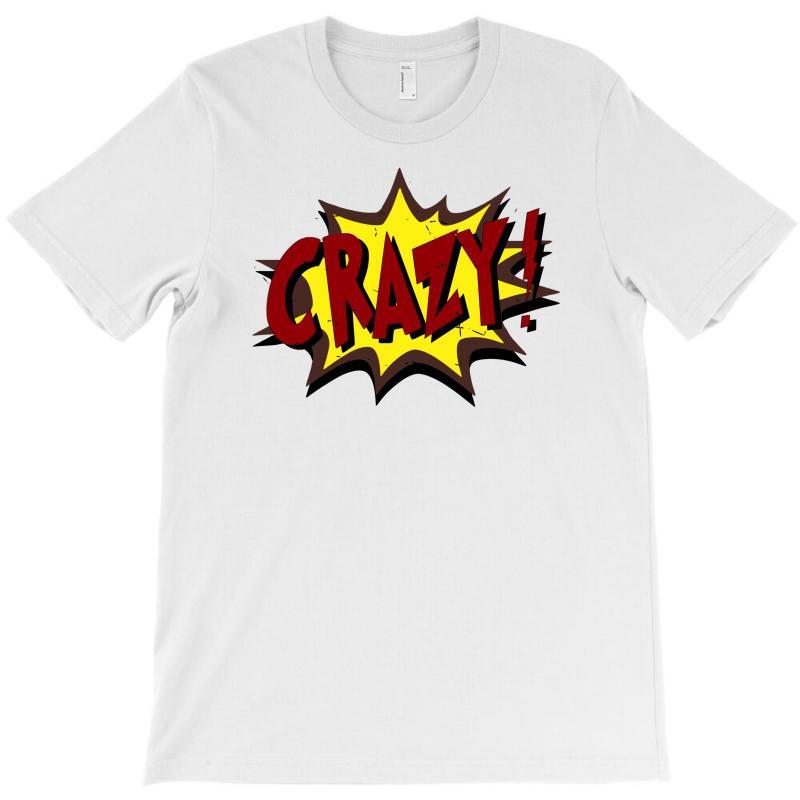 Crazy (2) T-shirt   Artistshot