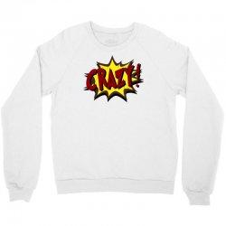 crazy (2) Crewneck Sweatshirt   Artistshot