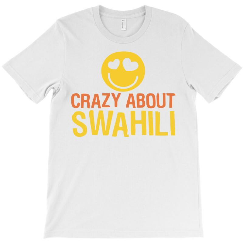 Crazy About Swahili T-shirt | Artistshot