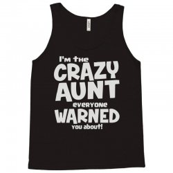 crazy aunt everyone was warned about Tank Top | Artistshot