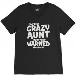 crazy aunt everyone was warned about V-Neck Tee | Artistshot