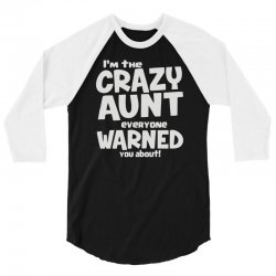 crazy aunt everyone was warned about 3/4 Sleeve Shirt | Artistshot