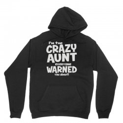 crazy aunt everyone was warned about Unisex Hoodie | Artistshot