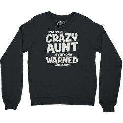 crazy aunt everyone was warned about Crewneck Sweatshirt | Artistshot