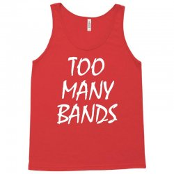 too many bands white Tank Top | Artistshot