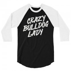 crazy bulldog lady 3/4 Sleeve Shirt   Artistshot
