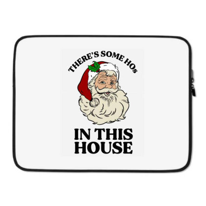 There's Some Hos In This House  T Shirt Laptop Sleeve Designed By Animestars