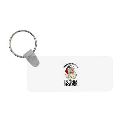 There's Some Hos In This House  T Shirt Frp Rectangle Keychain Designed By Animestars