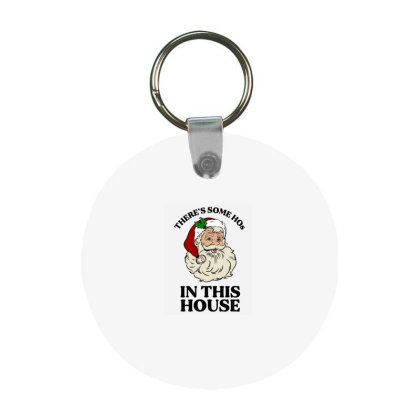 There's Some Hos In This House  T Shirt Frp Round Keychain Designed By Animestars