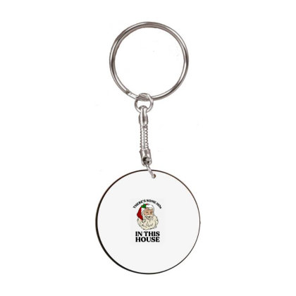 There's Some Hos In This House  T Shirt White Round Keychain Designed By Animestars