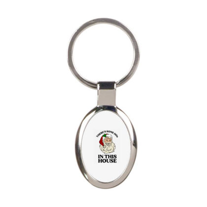 There's Some Hos In This House  T Shirt Oval Keychain Designed By Animestars