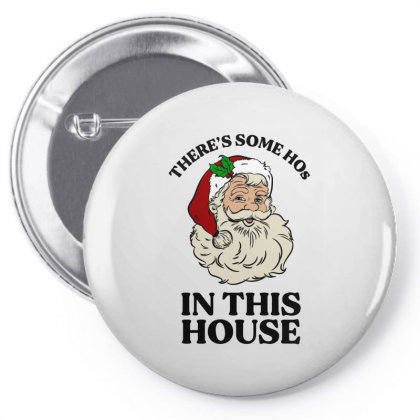 There's Some Hos In This House  T Shirt Pin-back Button Designed By Animestars
